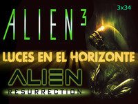 Luces en el Horizonte 3X34: ALIEN 3 & ALIEN RESURRECTION