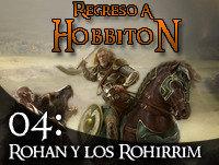 Regreso a Hobbiton 1x04 Rohan y los rohirrim