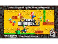 PixelNerdsPodcast - Episodio #65 - Mario está suspenso [Análisis: New Super Mario Bros 2]