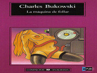 MEX-04 Charles Bukowski,La Máquina De Follar