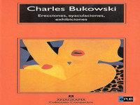 MEX-06 Charles Bukowski,Erecciones,Eyaculaciones,Exhibiciones