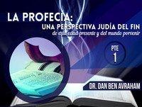 La Profecía Una Perspectiva Judía del Fin Pte 1 (Kavalat Shabat) - Dan Ben Avraham