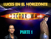 Luces en el Horizonte - DOCTOR WHO (1 de 3)