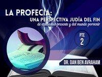 La Profecía Una Perspectiva Judía del Fin Pte 2 - Dan Ben Avraham