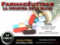 """La Cara B: """"Farmacéuticas: La industria de la salud"""""""