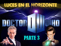 Luces en el Horizonte - DOCTOR WHO (3 de 3)