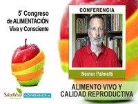 Alimentación Viva y Calidad Reproductiva - Néstor Palmetti