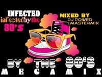 Infected By The 80's Megamix