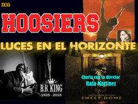Luces en el Horizonte 3X35: Hoosiers, BB King, Charla con Rafa Martínez, director de Sweet Home