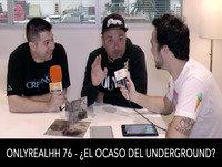 ONLYREALHH 76 - ¿El ocaso del underground? (Con Charly Efe & Loren D) + concurso