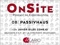OnSite #08 - Passivhaus con Javier Siles Conejo