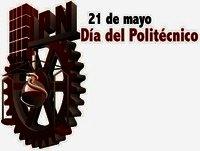 DÍA DEL POLITÉCNICO... 21 mayo 2015