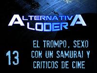 """ALTERNATIVA LODER 13 """"El trompo, sexo con un samurai y críticos de cine"""" (23 mayo 2015)"""
