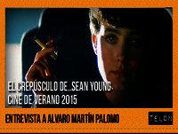 Telón 24/05/15: Entrevista Álvaro Martín Palomo, Sean Young y Cine Verano 2015