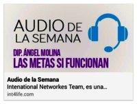 AUDIO DE LA SEMANA 4 - DIP Ángel Molina - Las metas sí funcionan