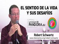 El Sentido de la Vida y sus Desafíos - Conferencia de Robert Schwartz