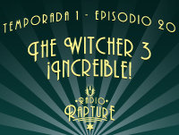 Episodio 1x20: The Witcher 3 ¡Increíble!
