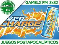 GAMELX FM 3x32 - Juegos Postapocalípticos
