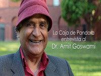 Dr. AMIT GOSWAMI, Descubriendo la Consciencia - Entrevista