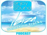 Enjoy the sound PODCAST#016 Special Opening IBIZA 2015 - Selected Tracks