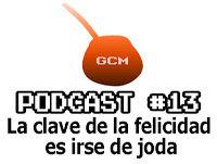 Podcast #13: La clave de la felicidad es irse de joda
