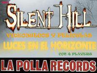 Luces en el Horizonte 3X37: SILENT HILL - LA POLLA RECORDS