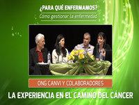 La Experiencia en el Camino del Cáncer - Conferencia de la ONG CANVI ( Cáncer y Vida )