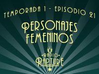 Episodio 1x21: Personajes Femeninos