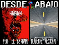 D.A. 131- El Bárbaro Incidente Mexicano