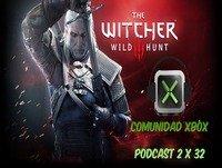 Podcast 2 x 32 Comunidad Xbox | Analizamos The Witcher 3: Wild Hunt