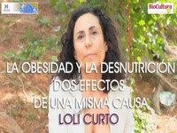 LA OBESIDAD Y LA DESNUTRICIÓN, Dos extremos de una misma causa - Loli Curto ( Biocultura 2015 )