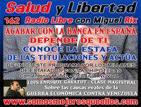 """162 Salud y LIbertad: """"Acabemos legalmente con la Banca en España"""""""