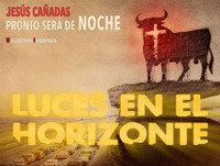Luces en el Horizonte: Pronto será de noche de Jesús Cañadas