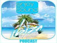 Enjoy the sound PODCAST#017 in LIVE Opening IBIZA Part.2 Javi Bora b2b Jose de Divina