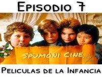 Spumoni Episodio 7 - Peliculas de la infancia