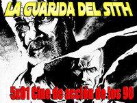 [LGDS] La Guarida Del Sith 5x01 Cine de Acción de los 90