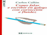 COMO FALAR e ESCRIBIR en GALEGO con CORRECCIÓN e FLUIDEZ. Entrevista a Carlos Callón
