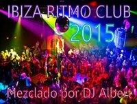IBIZA RITMO CLUB 2015 Mezclado por DJ Albert