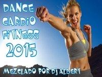 DANCE CARDIO FITNESS 2015 Mezclado por DJ Albert