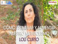 CÓMO ESTIMULAR Y AUMENTAR NUESTRO METABOLISMO - Loli Curto ( Biocultura 2015 )