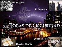 Diario de Bitácora 22: El Crimen del Dr Crippen · El Cronovisor · Charlie, Charlie · Las Sirenas · 96 horas de Oscuridad