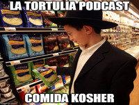 La Tortulia #13 – Comida Kosher