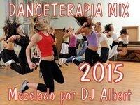 DANCETERAPIA MIX 2015 Mezclado por DJ Albert
