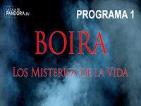 BOIRA - Programa 1 ... Misterio, Salud, Ciencia, Espiritualidad con Alex García