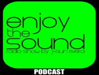 Enjoy the sound RADIOSHOW #022 Ibiza series with J-SUN RIVERA