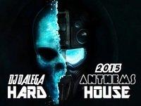 Dj Dalega - Hard House Anthems 2015