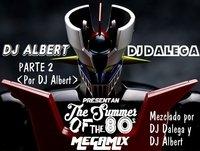 DJ DALEGA Y DJ ALBERT-THE SUMMER OF THE 80´s Parte 2 Mezclado por DJ Albert