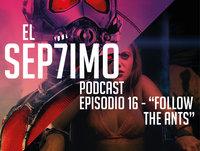 El Séptimo - Episodio 16 'Follow The Ants'