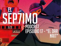 El Séptimo - Episodio 17 'El Dar Nait'