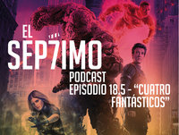 "El Séptimo - Episodio 18.5 ' Especial Fantastic Four"""